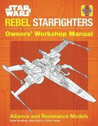 Star Wars Rebel Starfighters Owners' Workshop Manual