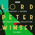 Lord Peter Wimsey: BBC Radio Drama Collection Volume 1