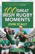 100 Great Irish Rugby Moments