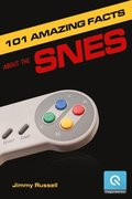 101 Amazing Facts about the SNES
