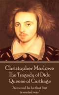 Christopher Marlowe - The Tragedy of Dido Queene of Carthage: 'Accursed be he that first invented war.'