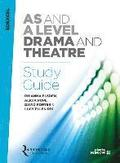 Edexcel AS and A Level Drama and Theatre Study Guide