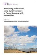Monitoring and Control Using Synchrophasors in Power Systems with Renewables