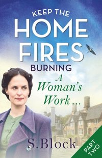 Keep the Home Fires Burning - Part Two