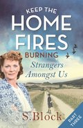Keep the Home Fires Burning - Part Three