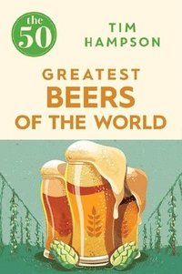 The 50 Greatest Beers of the World