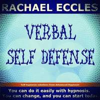 Verbal Self Defense, Assertiveness Self Hypnosis Hypnotherapy