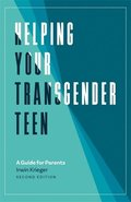 Helping Your Transgender Teen, 2nd Edition