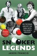 Snooker Legends - On the Road and Off the Table With Snooker's Greatest