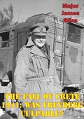Fall of Crete 1941: Was Freyberg Culpable?