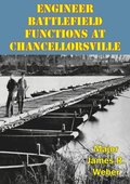 Engineer Battlefield Functions At Chancellorsville