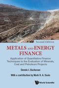 Metals And Energy Finance: Application Of Quantitative Finance Techniques To The Evaluation Of Minerals, Coal And Petroleum Projects