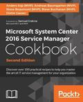 Microsoft System Center 2016 Service Manager Cookbook -