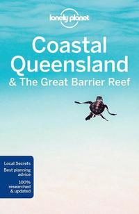 Lonely Planet Coastal Queensland &; the Great Barrier Reef