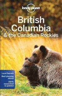 Lonely Planet British Columbia &; the Canadian Rockies