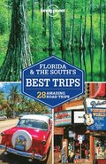 Lonely Planet Florida &; the South's Best Trips