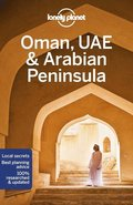 Lonely Planet Oman, UAE &; Arabian Peninsula