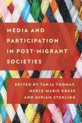Media and Participation in Post-Migrant Societies