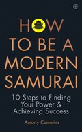 How to be a Modern Samurai