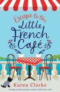 Escape to the Little French Cafe