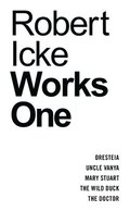 Robert Icke: Works One