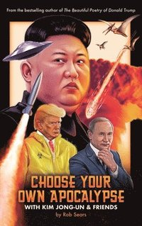 Choose Your Own Apocalypse With Kim Jong-un &; Friends