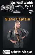 The Wolf Worlds Part 2 - Slave Captain