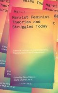 Marxist-Feminist Theories and Struggles Today