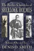 The Further Chronicles of Sherlock Holmes - Volumes 1 and 2