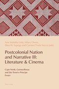 Postcolonial Nation and Narrative III: Literature &; Cinema