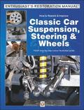 How to Restore &; Improve Classic Car Suspension, Steering &; Wheels