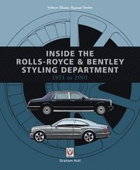 Inside the Rolls-Royce &; Bentley Styling Department 1971 to 2001