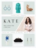 Kate: How to Dress Like a Style Icon