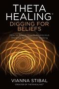 ThetaHealing (R): Digging for Beliefs