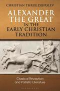Alexander the Great in the Early Christian Tradition