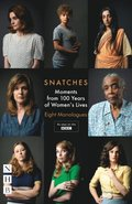 Snatches: Moments from 100 Years of Women's Lives (NHB Modern Plays)