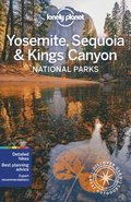 Lonely Planet Yosemite, Sequoia &; Kings Canyon National Parks