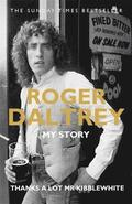 Roger Daltrey: Thanks a lot Mr Kibblewhite, The Sunday Times Bestseller