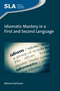 Idiomatic Mastery in a First and Second Language