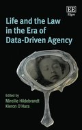 Life and the Law in the Era of Data-Driven Agency