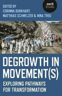 Degrowth in Movement(s)