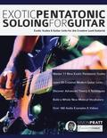 Exotic Pentatonic Soloing For Guitar