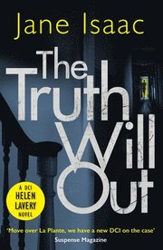 The Truth Will Out (The DCI Helen Lavery Thrillers Book 2)