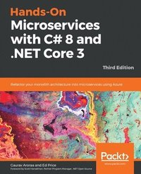 Hands-On Microservices with C# 8 and .NET Core 3