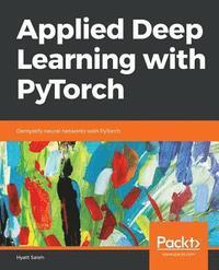 Hands-On Neural Networks with PyTorch 1 0 - Vihar Kurama