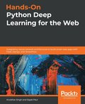 Hands-On Python Deep Learning for the Web