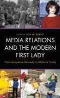 Media Relations and the Modern First Lady