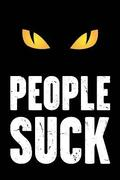People Suck: Spooky Cat Eye with Comical Saying - Funny Blank Lined Journal And Notebook