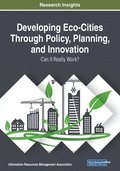 Developing Eco-Cities Through Policy, Planning, and Innovation