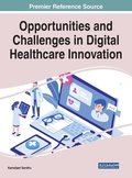 Opportunities and Challenges in Digital Healthcare Innovation